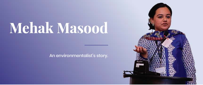 Mehak Masood – The Story of an Environmentalist